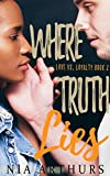 Download Where Truth Lies (Love vs. Loyalty Book 2) in PDF ePUB Free Online