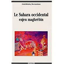 Le Sahara Occidental. Enjeu Maghrebin