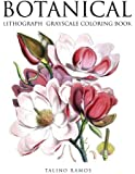 Botanical: Lithograph grayscale coloring book