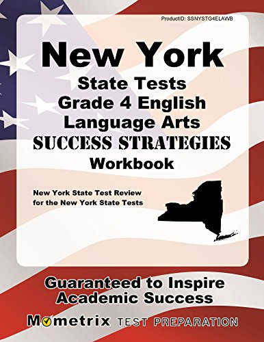 New York State Tests Grade 4 English Language Arts Success Strategies Workbook: Comprehensive Skill Building Practice for the New York State Tests