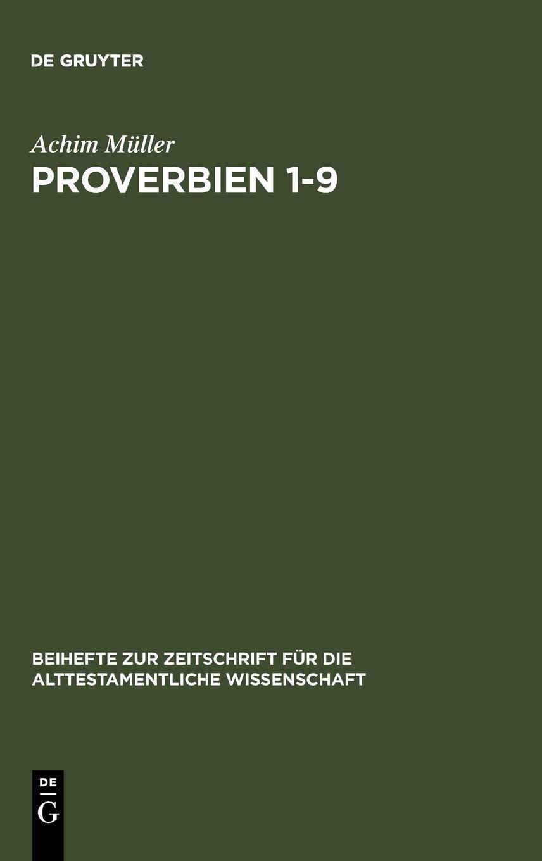 Proverbien 1-9: Der Weisheit Neue Kleider (Beihefte Zur Zeitschrift Fur die Alttestamentliche Wissenschaft) (German Edition) pdf epub