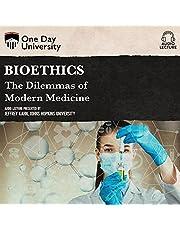 Bioethics: The Dilemmas of Modern Medicine