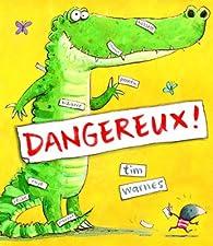 Dangereux ! par Tim Warnes