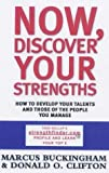 img - for Now, Discover Your Strengths: How to Develop Your Talents and Those of the People You Manage by Buckingham, Marcus, Clifton, Donald O. (2001) Hardcover book / textbook / text book