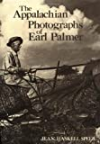The Appalachian Photographs of Earl Palmer, Speer, Jean Haskell, 0813116953