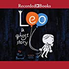 Leo: A Ghost Story Audiobook by Mac Barnett Narrated by Jonathan Todd Ross