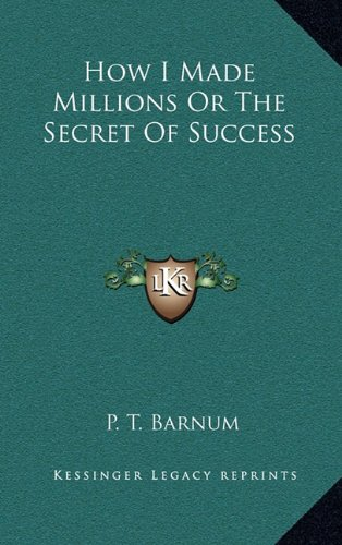 How I Made Millions Or The Secret Of Success PDF