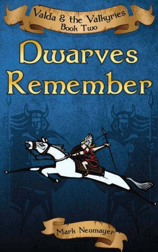 Dwarves Remember: Valda & the Valkyries Book Two (Volume 2)