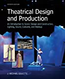 Theatrical Design and Production : An Introduction to Scene Design and Construction, Lighting, Sound, Costume, and Makeup, Gillette, J. Michael, 0073382221