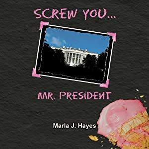 Screw You, Mr. President Audiobook
