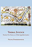 Tribal Justice: Twenty-Five Years as a Tribal Appellate Justice