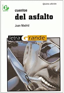 Cuentos del asfalto / Stories of Asphalt (Letra Grande / Big Letters) (Spanish