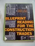 Blueprint Reading for the Construction Trades, Herbert F. Bellis and Walter A. Schmidt, 0070044058