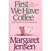 First We Have Coffee: Life Lessons from Mama