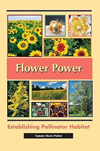 - Flower Power: Establishing Pollinator Habitat