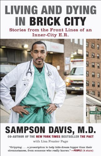 Living and Dying in Brick City: Stories from the Front Lines of an Inner-City E.R. Reprint edition by Davis, Sampson, Page, Lisa Frazier (2014) Paperback