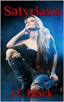 SATYRIASIS (The Nympho Series Book 2) by [Black, J C]