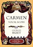 Carmen Vocal Score (Dover Vocal Scores) by Bizet, Georges, Opera and Choral Scores (2002) Paperback