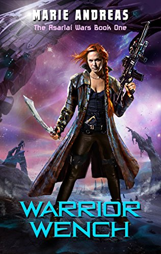 Warrior Wench (The Asarlaí Wars Book 1) by [Andreas, Marie]