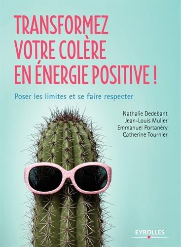 Transformez votre colère en énergie positive !