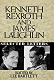 Kenneth Rexroth and James Laughlin: Selected