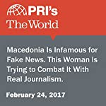 Macedonia Is Infamous for Fake News. This Woman Is Trying to Combat It With Real Journalism. | Sophie Chou