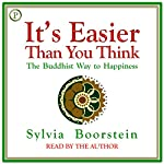 It's Easier than You Think: The Buddhist Way to Happiness | Sylvia Boorstein