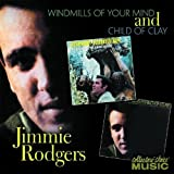 Child of Clay / Windmills of Your Mind by Jimmie Rodgers