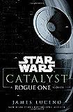 Catalyst (Star Wars): A Rogue One Novel