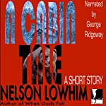 A Cabin Tale | Nelson Lowhim