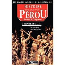 HISTOIRE DE LA CONQUÊTE DU PÉROU 2 CHUTE EMP.INCA