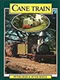 Front cover for the book Cane Train: the Sugar Cane Railways of Fiji by Peter Dyer