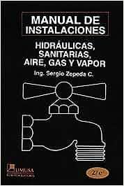 Manual de instalaciones hidraulicas, sanitarias, gas, aire