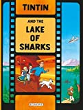 Tintin and the Lake of Sharks (Adventures of Tintin (Hardcover))