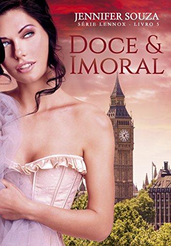 Doce & Imoral (Série Lennox Livro 5)