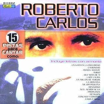 Roberto Carlos - 15 Pistas Para Cantar Como Roberto Carlos - Amazon.com Music