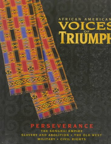Search : African Americans ~ Voices of Triumph ~ Perseverance ~ Songhai Empire * Slavery & Abolition * Surge Westward * Soldiers in the Shadows * Advocates for Change