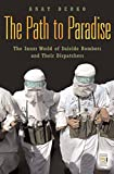 The Path to Paradise: The Inner World of Suicide Bombers and Their Dispatchers (Praeger Security International)