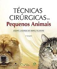 Técnicas Cirúrgicas em Pequenos Animais