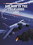 Air War in the Falklands 1982, Christopher Chant, 1841762938