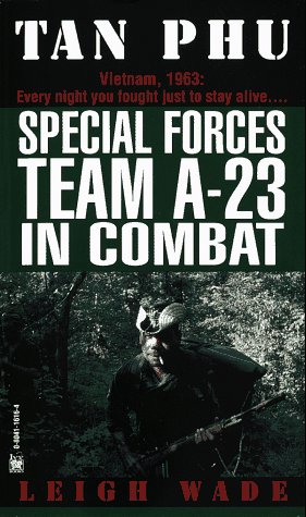 Tan Phu: Special Forces Team A-23 in Combat by Brand: Ivy Books