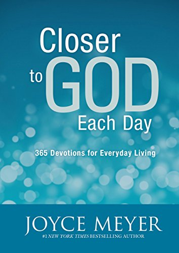 Closer to God Each Day: 365 Devotions for Everyday Living (Literature To Go Meyer Edition 2)