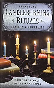 Paperback Practical Candleburning Rituals: Spells and Rituals for Every Purpose (Llewellyn's Practical Magick Series) Book
