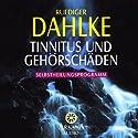 Tinnitus und Gehörschäden Hörbuch von Ruediger Dahlke Gesprochen von: Ruediger Dahlke