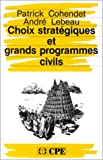img - for Choix strate giques et grands programmes civils (CPE-Economica) (French Edition) book / textbook / text book
