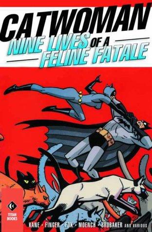 Catwoman : Nine Lives of a Feline Fatale (Catwoman Nine Lives Of A Feline Fatale)