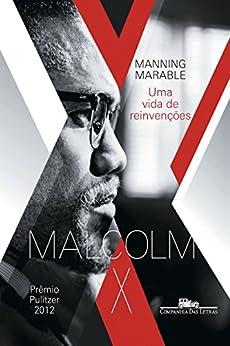 Malcolm X: Uma vida de reinvenções por [Marable, Manning]
