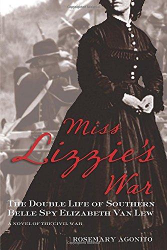 Read Online Miss Lizzie's War: The Double Life Of Southern Belle Spy Elizabeth Van Lew pdf epub