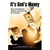 It's God's Money: Basic and Advanced Finances and Investing for Christians