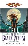 Trail of the Black Wyrm (Dragonlance: Taladas Trilogy, Vol. 2)